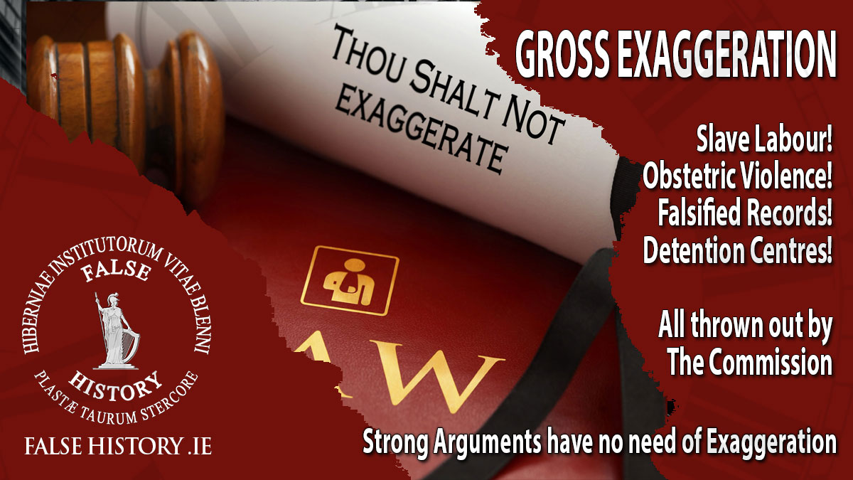 Irish lawyers are not taught that exaggeration damages credibility